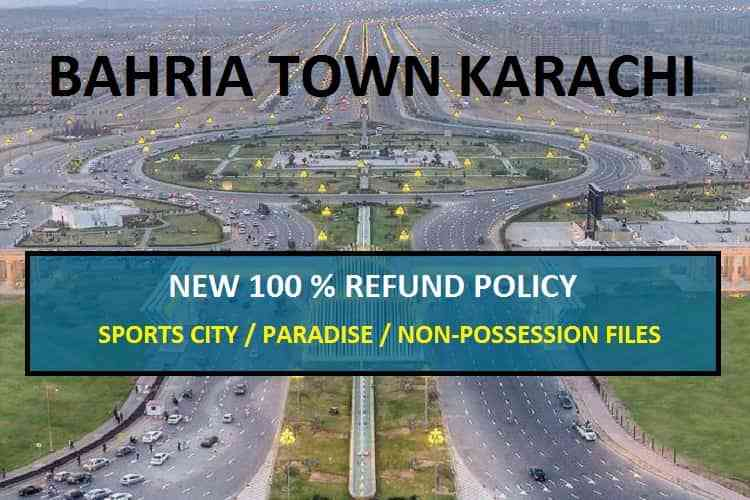 New 100% Refund Policy of Bahria Town Karachi for Disputed Files