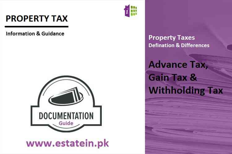 Difference between Advance Tax, Withholding Tax & Gain Tax on Property Taxation